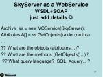 skyserver as a webservice wsdl soap just add details