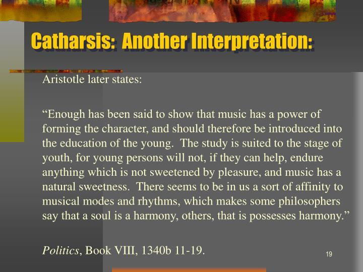 Catharsis:  Another Interpretation: