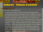 catharsis release of emotion1