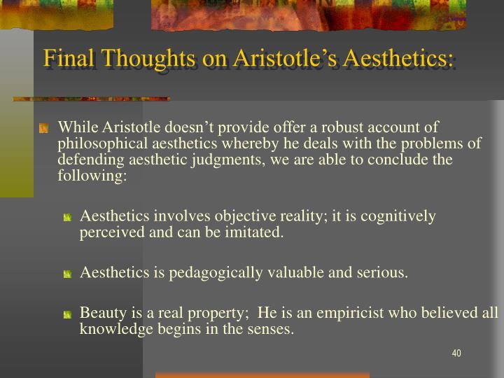 Final Thoughts on Aristotle's Aesthetics: