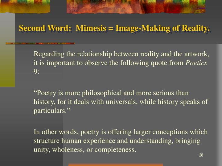 Second Word:  Mimesis = Image-Making of Reality.