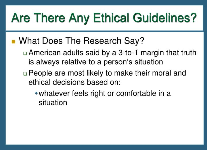 Are There Any Ethical Guidelines?