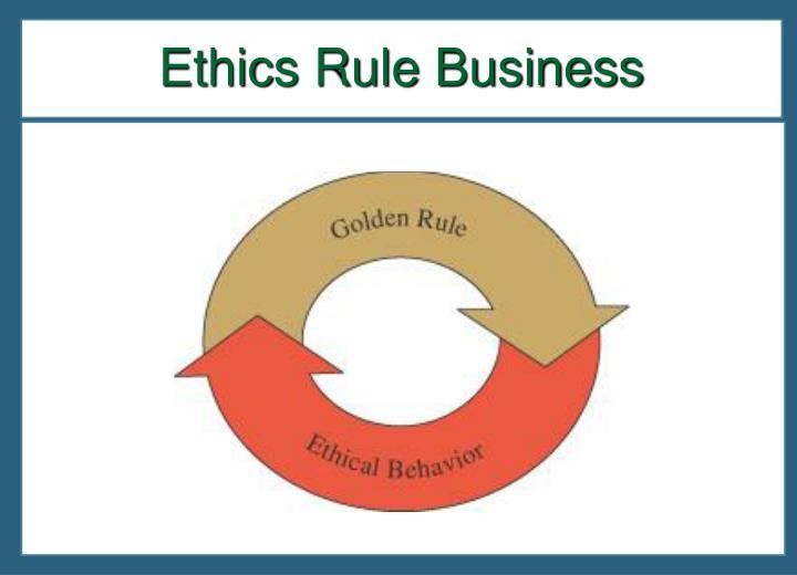 Ethics Rule Business
