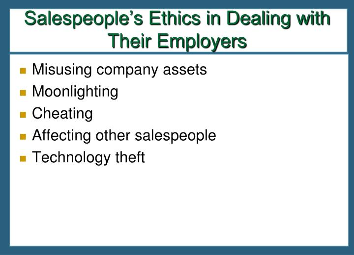Salespeople's Ethics in Dealing with Their Employers