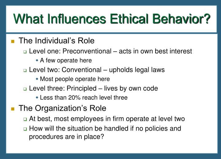 What Influences Ethical Behavior?