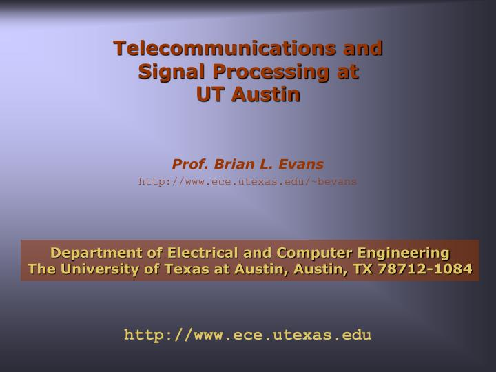Telecommunications and signal processing at ut austin