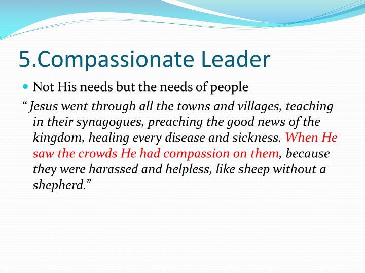 5.Compassionate Leader