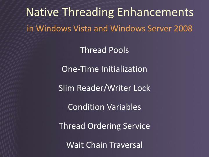 Native Threading Enhancements
