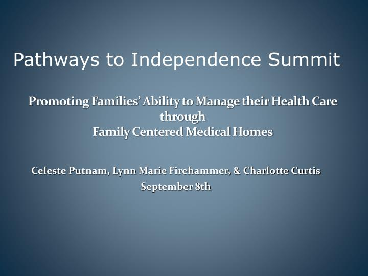 promoting families ability to manage their health care through family centered medical homes n.