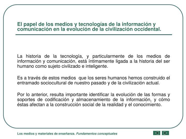 El papel de los medios y tecnologías de la información y comunicación en la evolución de la civi...