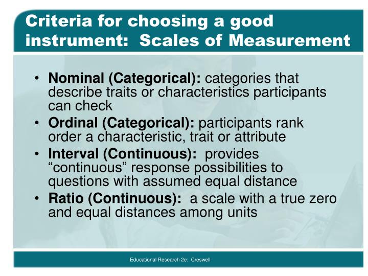 Criteria for choosing a good instrument:  Scales of Measurement