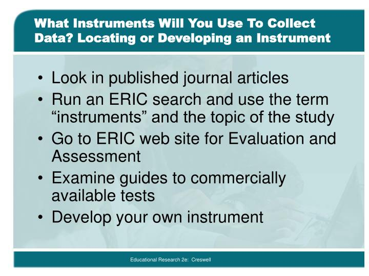What Instruments Will You Use To Collect Data? Locating or Developing an Instrument