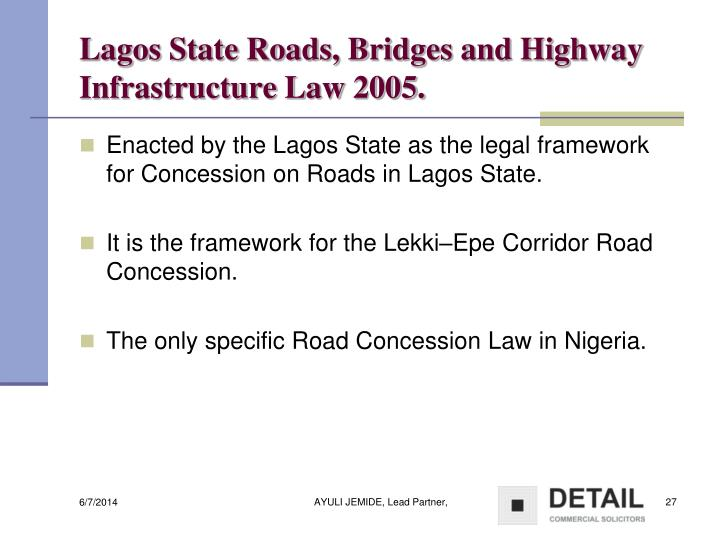 Lagos State Roads, Bridges and Highway Infrastructure Law 2005.