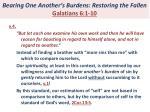 bearing one another s burdens restoring the fallen galatians 6 1 104