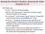 bearing one another s burdens restoring the fallen galatians 6 1 109