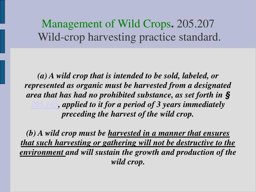 (a) A wild crop that is intended to be sold, labeled, or represented as organic must be harvested from a designated area that has had no prohibited substance, as set forth in §