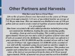other partners and harvests