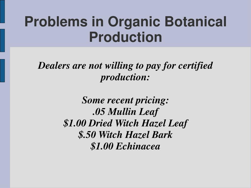 Dealers are not willing to pay for certified production: