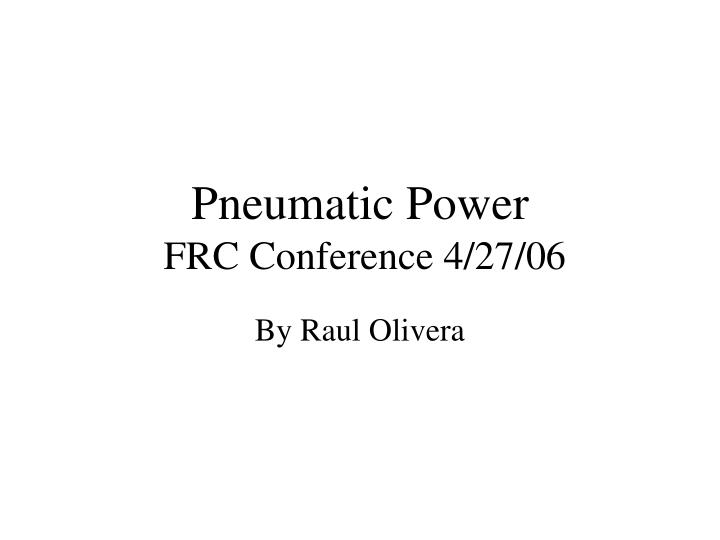 pneumatic power frc conference 4 27 06 n.