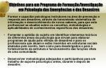 objetivos para um programa de forma o investiga o em psicologia das emerg ncias e dos desastres