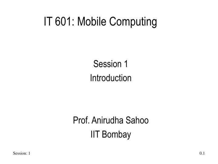 Session 1 introduction prof anirudha sahoo iit bombay