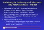 aufhebung der isolierung von patienten mit vre kolonisation bzw infektion