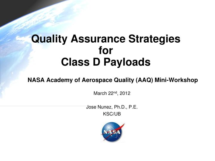 Quality assurance strategies for class d payloads