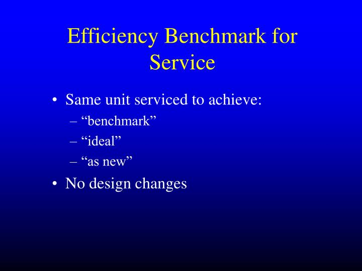 Efficiency Benchmark for Service