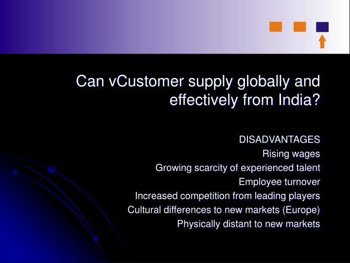 Can vCustomer supply globally and effectively from India?