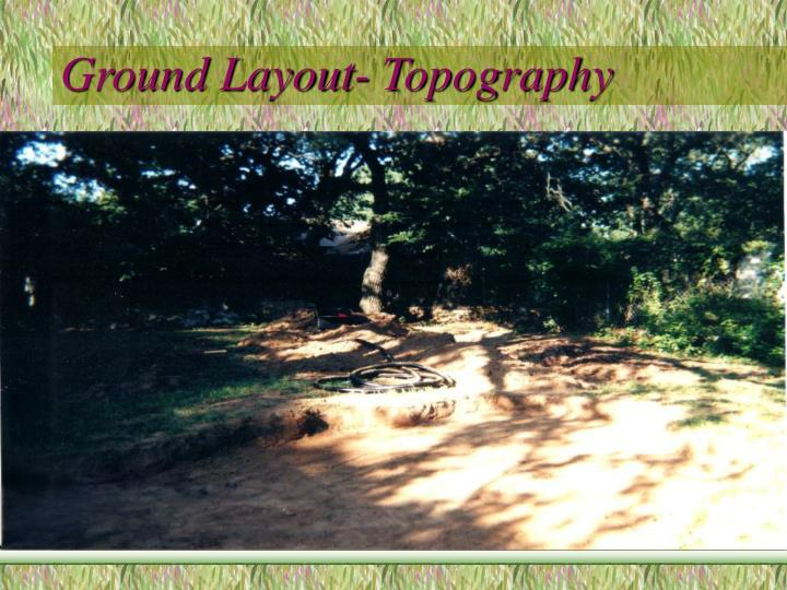 Ground layout topography