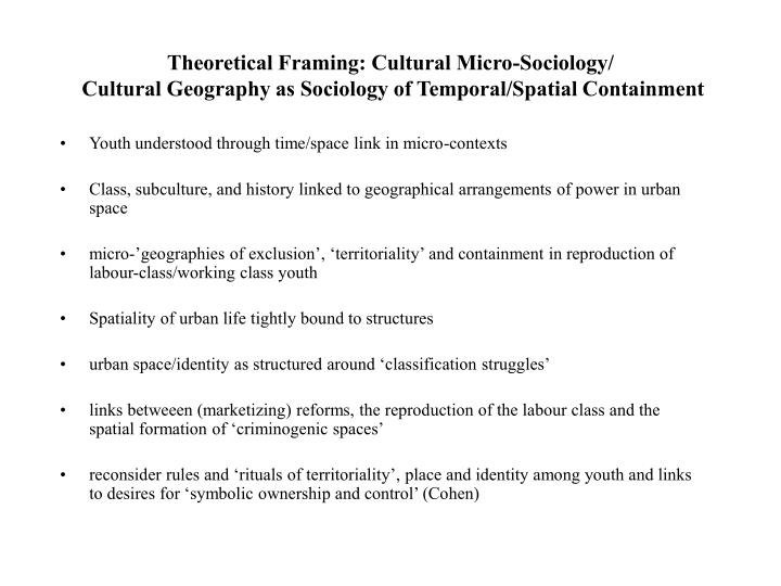 Theoretical Framing: Cultural Micro-Sociology/