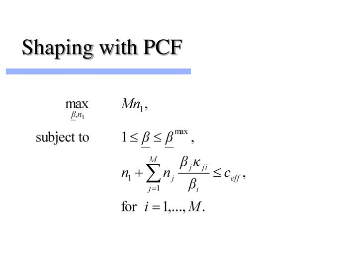 Shaping with PCF