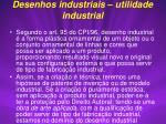 desenhos industriais utilidade industrial
