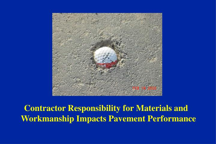 Contractor Responsibility for Materials and Workmanship Impacts Pavement Performance