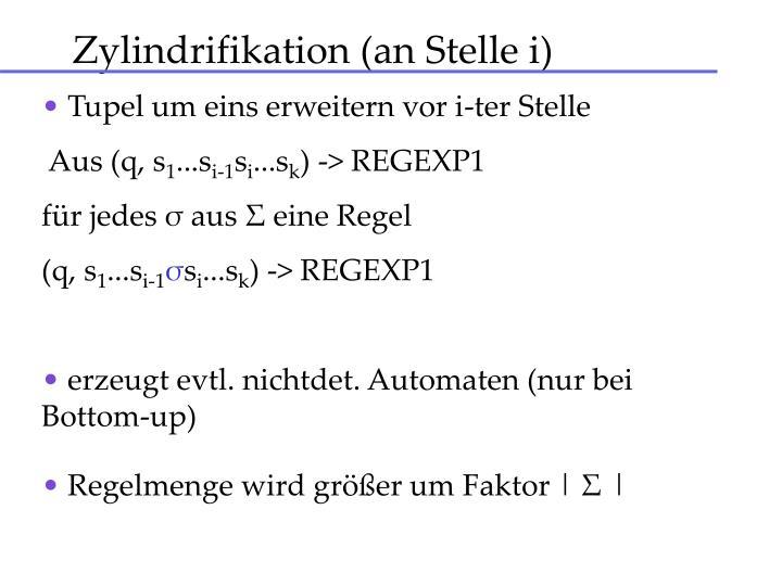 Zylindrifikation (an Stelle i)