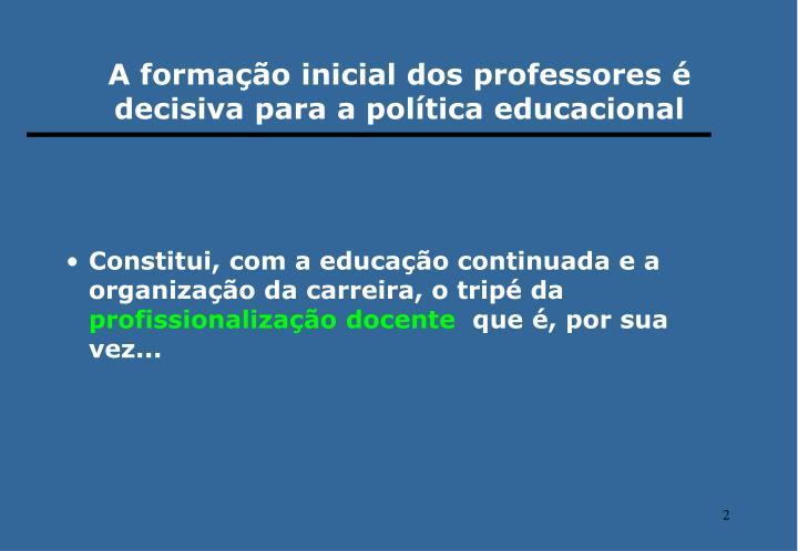 A formação inicial dos professores é decisiva para a política educacional