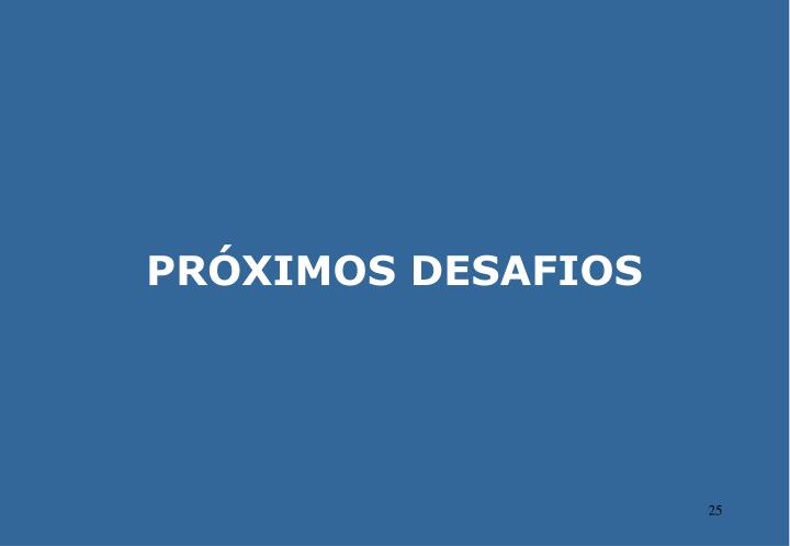 PRÓXIMOS DESAFIOS