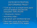 osteodystroph a deformans paget