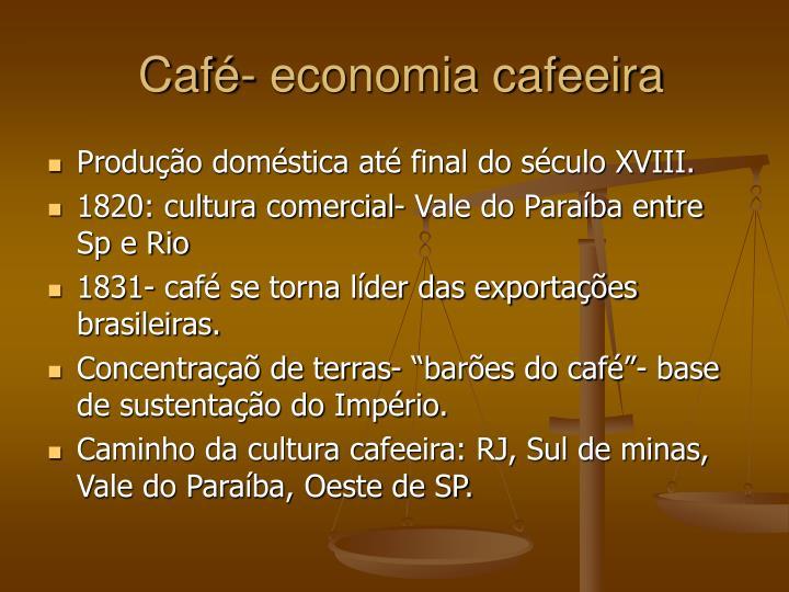 Café- economia cafeeira