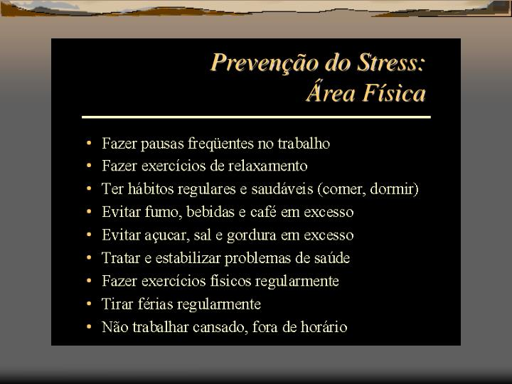 Prevenção do Stress:      Área Física