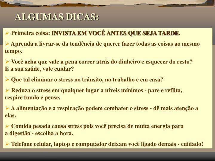 ALGUMAS DICAS: