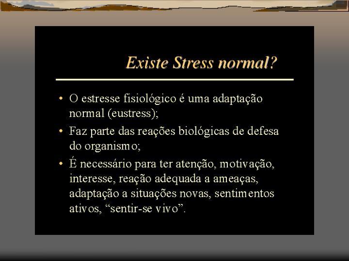 Existe Stress normal?