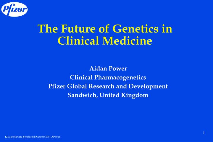 The future of genetics in clinical medicine