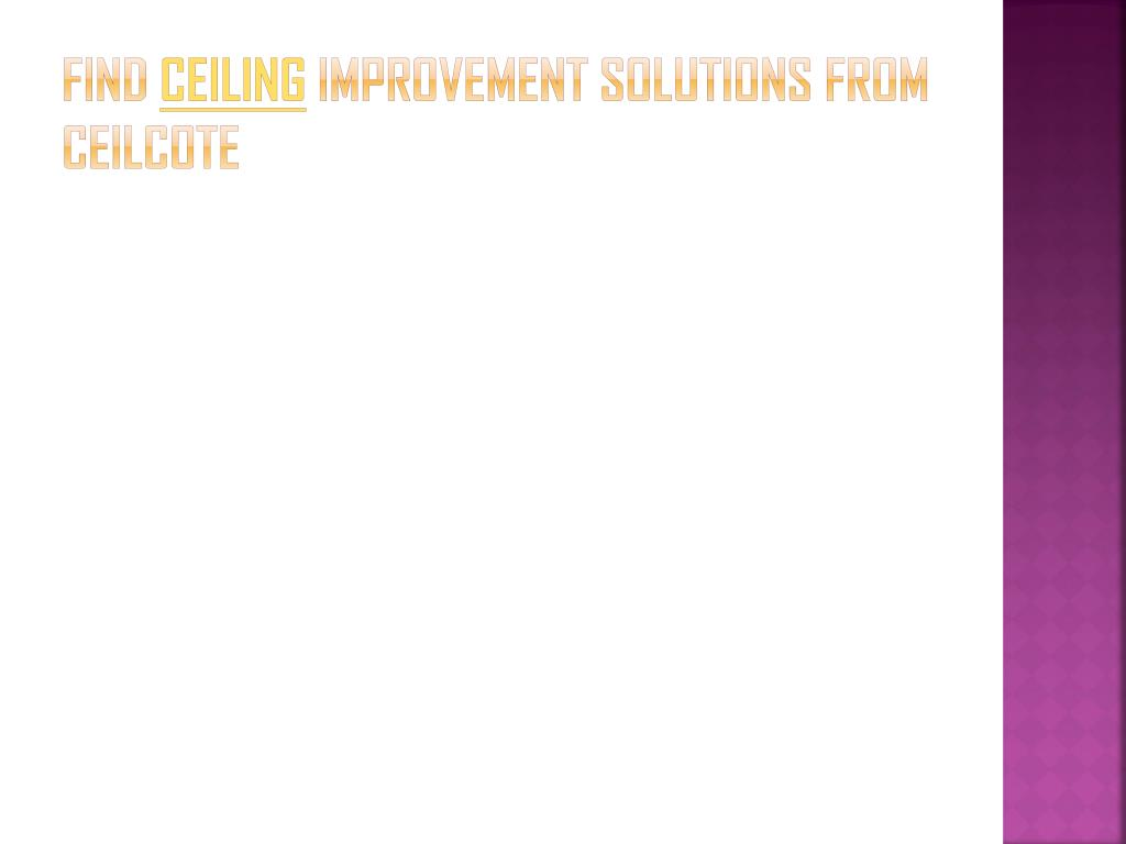 find ceiling improvement solutions from ceilcote l.