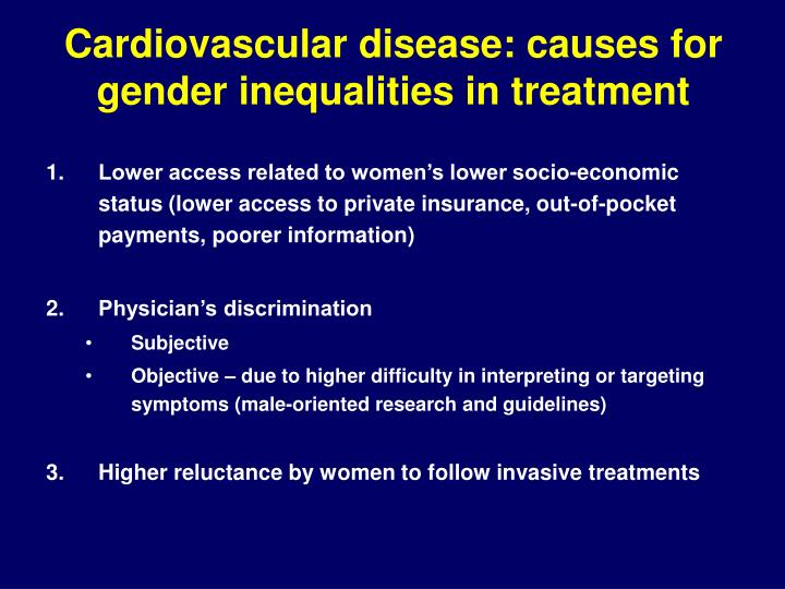 Cardiovascular disease: causes for gender inequalities in treatment