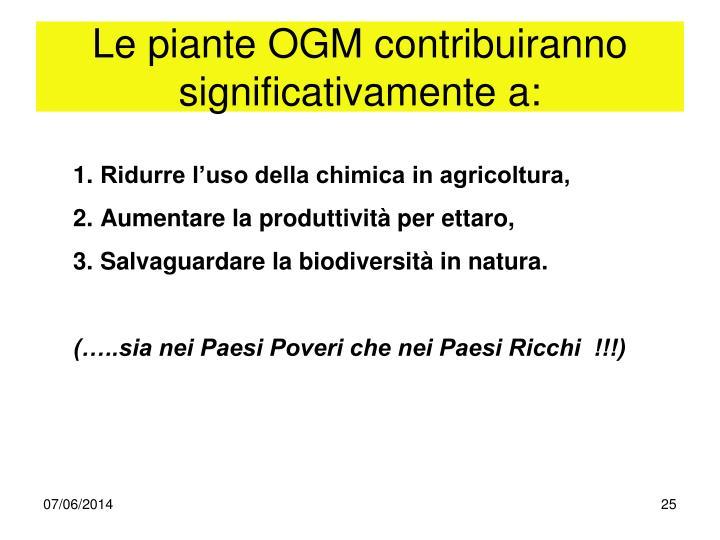 Le piante OGM contribuiranno significativamente a: