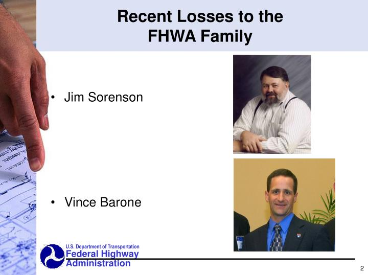 Recent losses to the fhwa family