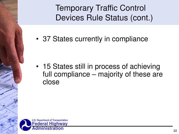 Temporary Traffic Control Devices Rule Status (cont.)