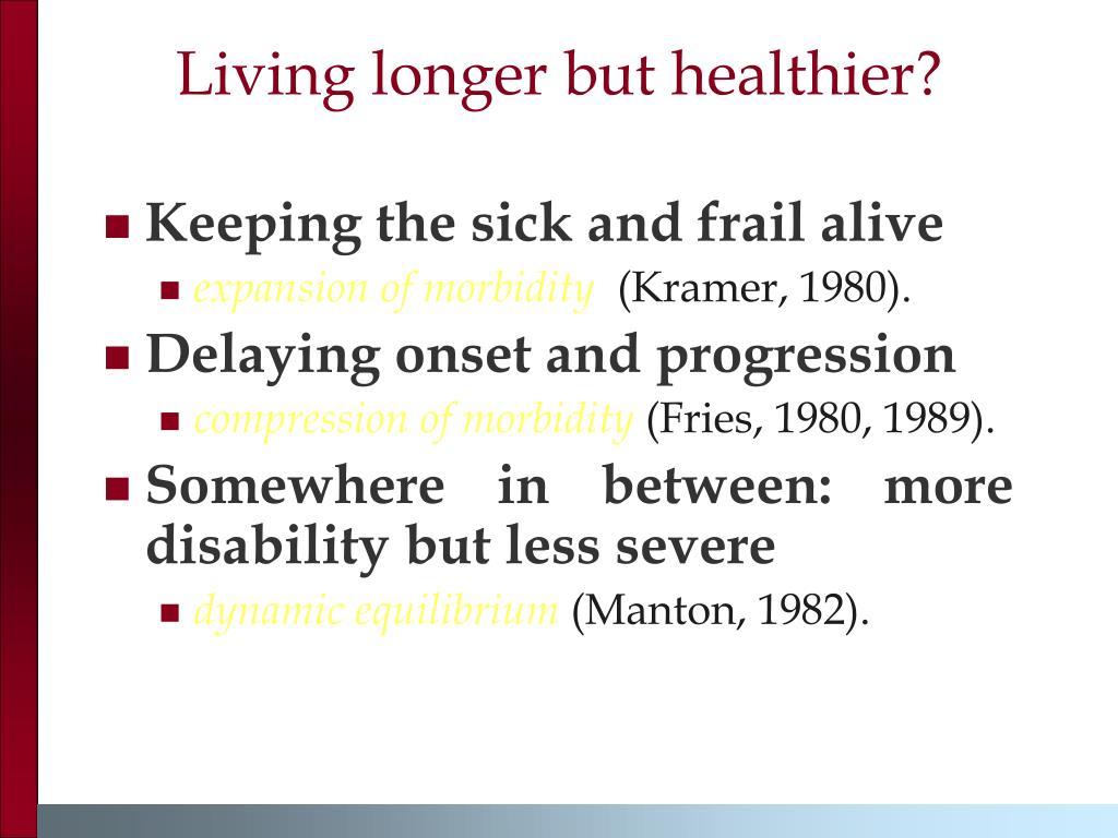 Living longer but healthier?