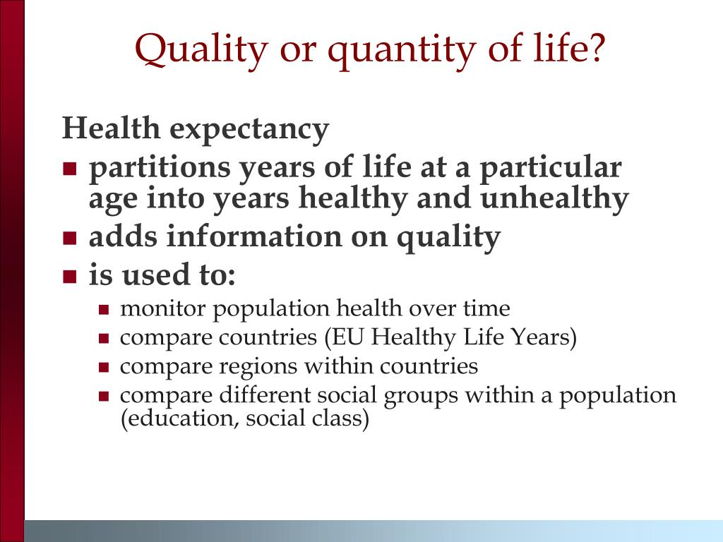 Quality or quantity of life?